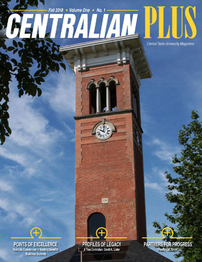 Link to Centralian Plus digital magazine, Fall 2018 Volume One, Number 1, CENTRALIAN PLUS, Cetral State University Magazine, Points of Excellence, Profiles of Legacy, Partners for Progress