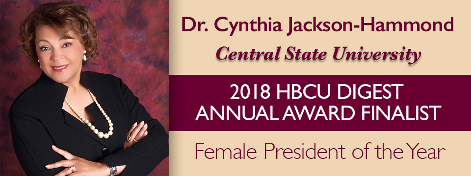 Dr. Cynthia Jackson-Hammond, Central State University, 2018 HBCU DIGEST ANNUAL AWARD FINALIST, Female President of the Year