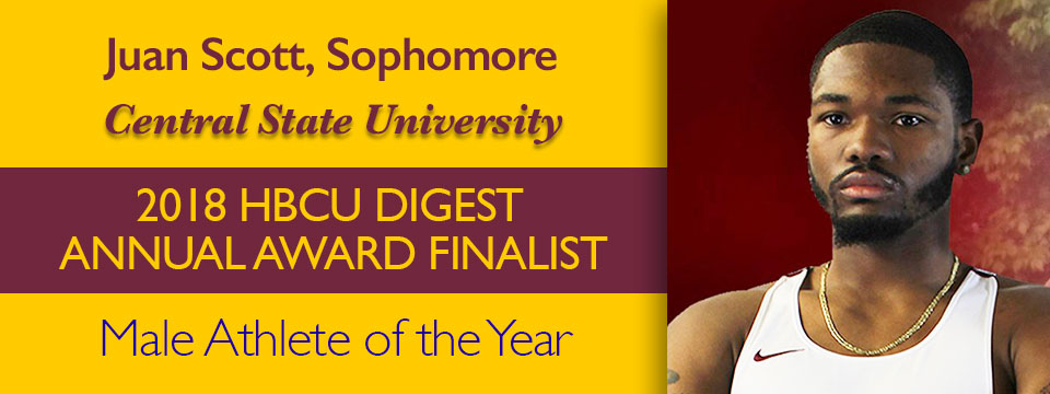 Juan Scott, Sophomore, Central State University, 2018 HBCU DIGEST ANNUAL AWARD FINALIST, Male Athlete of the Year