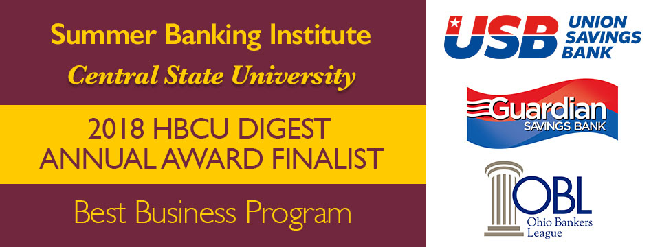 Summer Banking Institute, Central State University, 2018 HBCU DIGEST ANNUAL AWARD FINALIST, Best Business Program, Union Savings Bank, Guardian Savings Bank, Ohio Bankers League