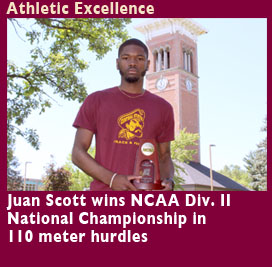 Athletic Excellence, Juan Scott wins NCAA Div. II National Championship in 110 meter hurdles. CSU Women�s Coach Sheba Harris is named HBCU Female Coach of the Year. CSU Cheer wins SIAC Competition.