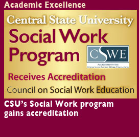 Academic Excellence, CSU�s Social Work and Environmental Engineering programs gain accreditation.