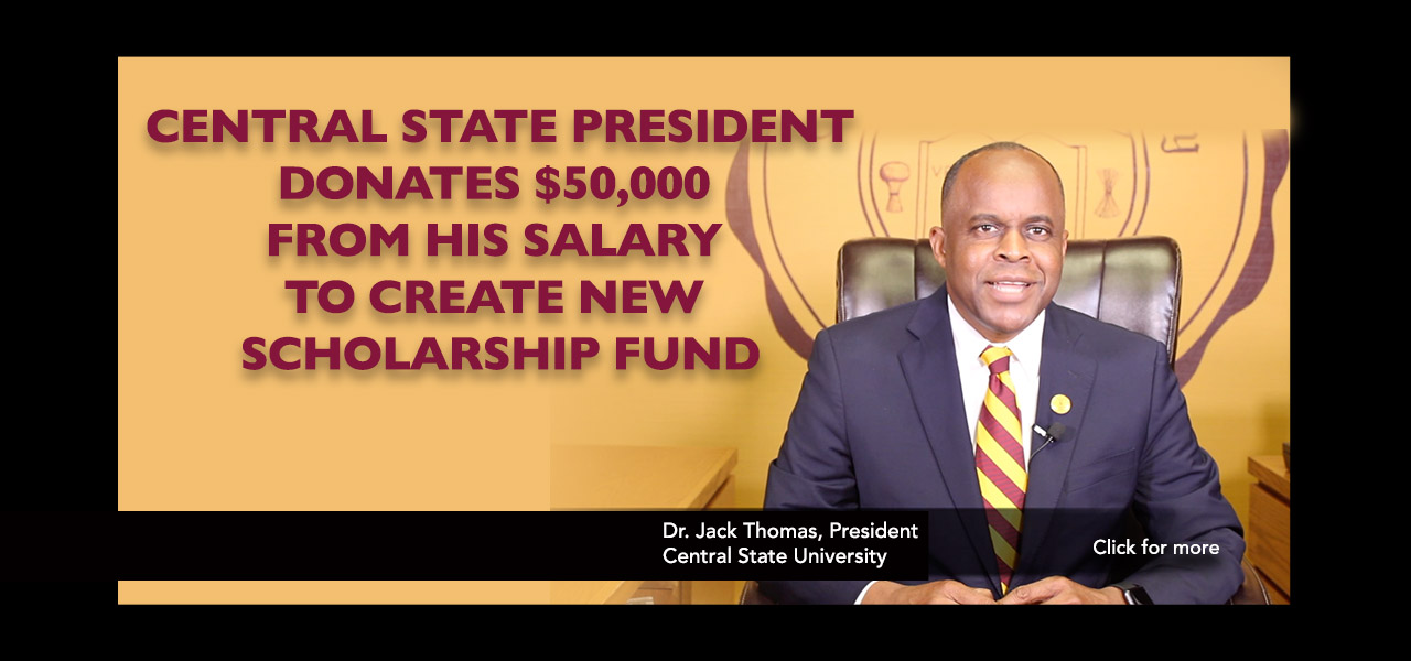 link to central state university president donates $50,000 from his salary to create new scholarship fund